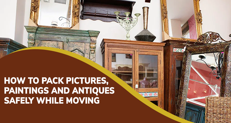 How To Pack Pictures, Paintings and Antiques Safely While Moving