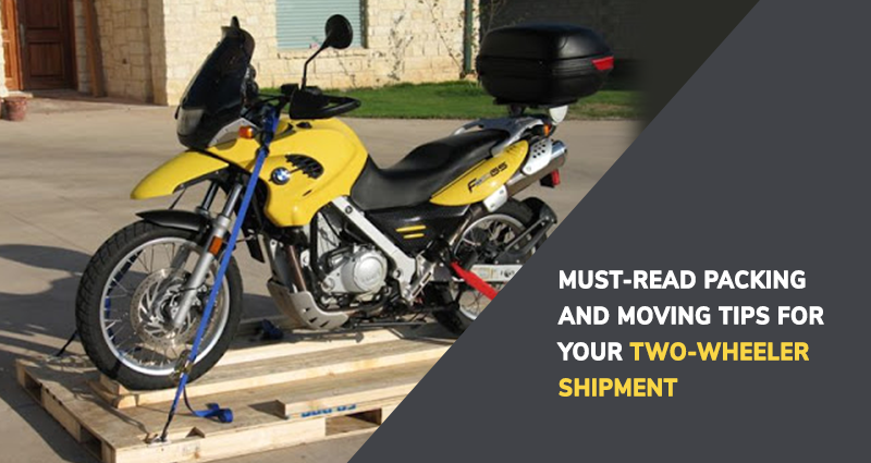 Must-Read Packing and Moving Tips for your Two-Wheeler Shipment